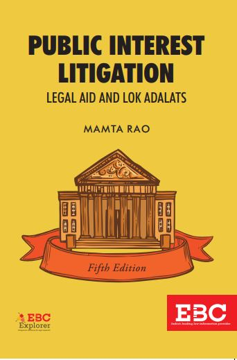 Public Interest Litigation Legal Aid and Lok Adalats by Mamta Rao