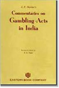A.P. Mathur's  Commentaries on Gambling Acts in India (Print On Demand)