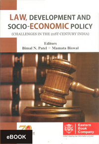 Law, Development And Socio-Economic Policy (Challenges in the 21st Century India)