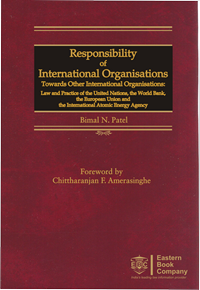 Responsibility of International Organisationstowards other International Organisations by Professor Bimal N. Patel, Director, GNLU