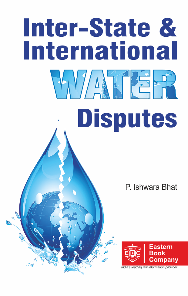 Inter-State and International Water Disputes by Prof P Ishwara Bhat