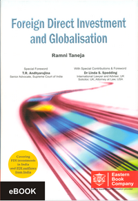 Foreign Direct Investment and Globalisation - Deals with FDI investments in India and FDI outflows from India by  Ramni Taneja