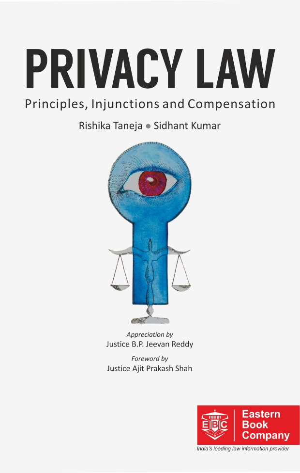 PRIVACY LAW - Principles, Injunctions and Compensation by Rishika Taneja and Sidhant Kumar