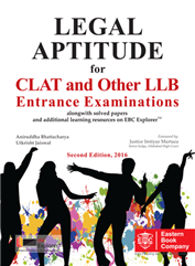 LEGAL APTITUDE FOR CLAT AND OTHER LLB ENTRANCE EXAMINATIONS by Aniruddha Bhattacharya and Utkrisht Jaiswal