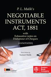 P.L. Malik's NEGOTIABLE INSTRUMENTS ACT, 1881 with Exhaustive notes on Dishonour of Cheques