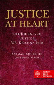 Justice at Heart- Life Journey of Justice V.R. Krishna Iyer