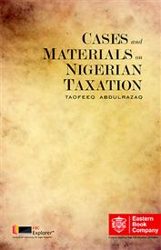 CASES AND MATERIALS ON NIGERIAN TAXATION