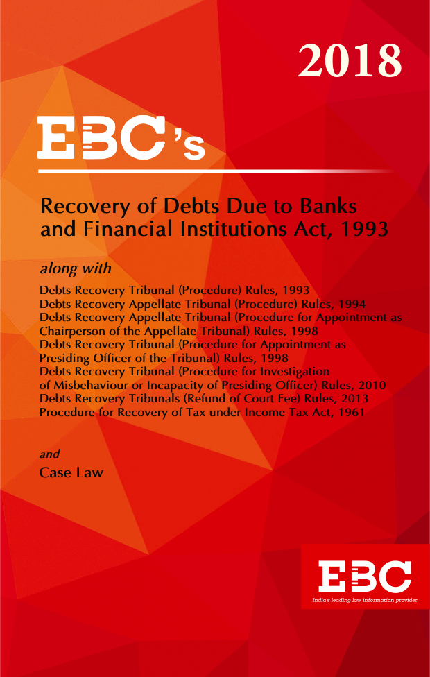 Recovery of Debts due to Banks and Financial Institutions Act, 1993 with Debts Recovery Tribunal (Procedure) Rules, 1993 - [As amended by Finance Act, 2017]