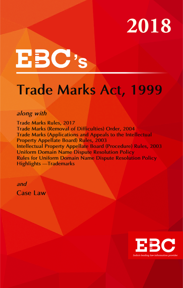 Trade Marks Act, 1999 alongwith Geographical Indications of Goods (Registration and Protection) Act, 1999 - [As amended by Finance Act, 2017]