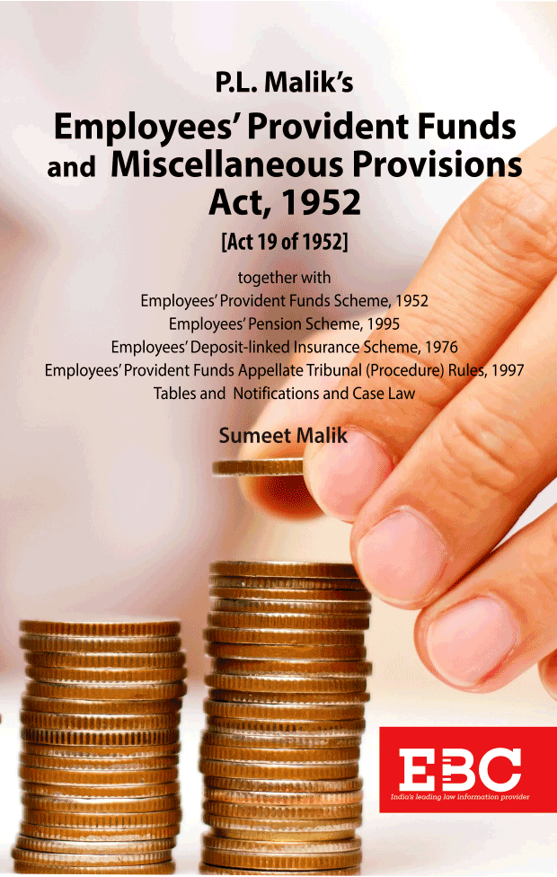 Employee's Provident Funds & Miscellaneous Provisions Act, 1952 - [As amended by Finance Act, 2017]