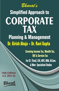 Simplified Approach to CORPORATE TAX PLANNING & MANAGEMENT (As applicable for A.Y. 2015-16)