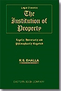 The Institution of Property : Legally, Historically and Philosophically Regarded by R.S. Bhalla