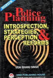 Police Planning - Introspection, Strategies, Perception Reforms
