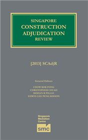 Singapore Construction Adjudication Review [2013]