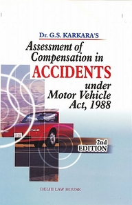 Karkara G. S.'s : Assessment of Compensation in Accidents under Motor Vehicles Act, 1988, R/P