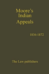 Moore's : Indian Appeals (1836-1872) in 14 Volumes, Per Set