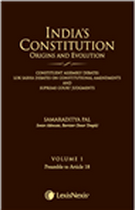 INDIA'S CONSTITUTION -ORIGINS AND EVOLUTION (CONSTITUENT ASSEMBLY DEBATES, LOK SABHA DEBATES ON CONSTITUTIONAL AMENDMENTS AND SUPREME COURT JUDGMENTS