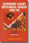 Supreme Court Decennial Digest, 1981-1990 (In 5 Volumes)