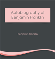 Autobiography of Benjamin Franklin (e-book)