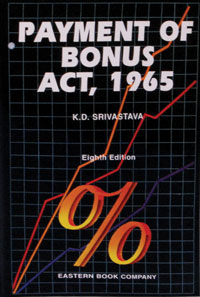 K.D. Srivastava  Payment of Bonus Act, 1965 by P.L. Malik