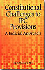 Constitutional Challenges to IPC Provisions : A Judicial Approach
