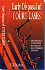 Early Disposal of Court Cases : Simplification of Procedure, Bottlenecks, Role of Bar and Judiciary