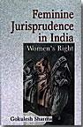 Feminine Jurisprudence in India: Women's Right