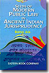 Seeds of Modern Public Law  in Ancient Indian Jurisprudence by  Rama Jois