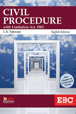 Civil Procedure with Limitation Act, 1963 by C.K. Takwani