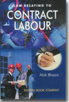 Law Relating to Contract Labour   with  Free Companion Volume containing States Rules under the Contract Labour (Regulation & Abolition) Act, 1970 by Alok Bhasin