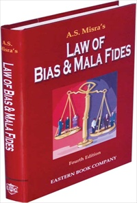 A S Misra Law of Bias and Mala Fides by R Prakash