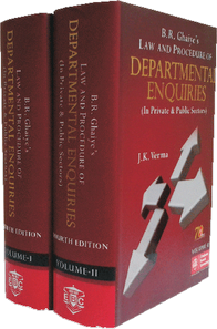 B.R. Ghaiye Law and Procedure of Departmental Enquiries (In Private and Public Sectors) (In 2 Volumes) by J. K. Verma