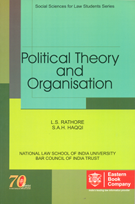 Political Theory and Organisation by L.S. Rathore and S.A.H. Haqqi