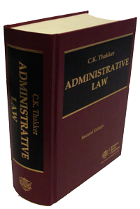 Administrative Law by C K Thakker