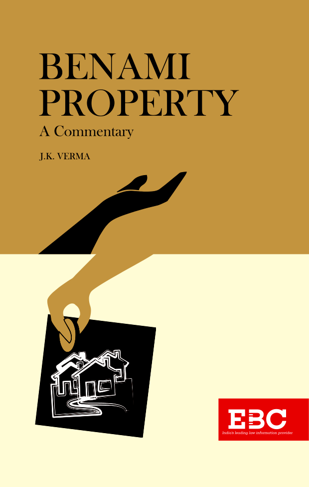 Benami Property: A Commentary by J.K. Verma