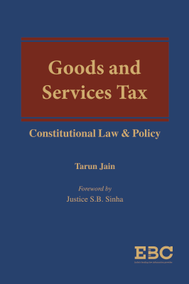 Goods And Services Tax - Constitutional Law and Policy