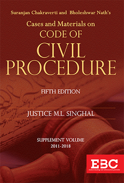 Suranjan Chakraverti and Bholeshwar Nath Cases and Materials on Code of Civil Procedure (In 3 Large Volumes and Vol.4 upto 2018)