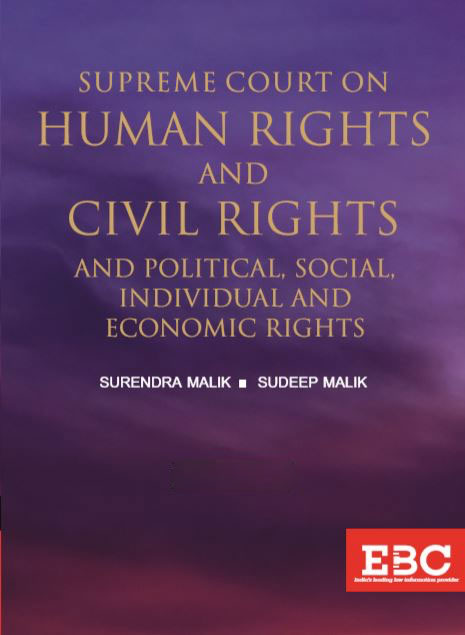 Supreme Court on Human Rights and Civil Rights and Political, Social, Individual and Economic Rights 1950 till date (in 2 Volumes) (Pre-Publication)
