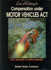 Law Relating to  Compensation under the Motor Vehicles Act by M.R. Sreenath