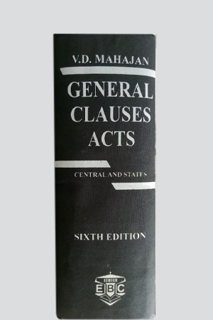 General Clauses Acts, 6E W/S 1997 by V D Mahajan