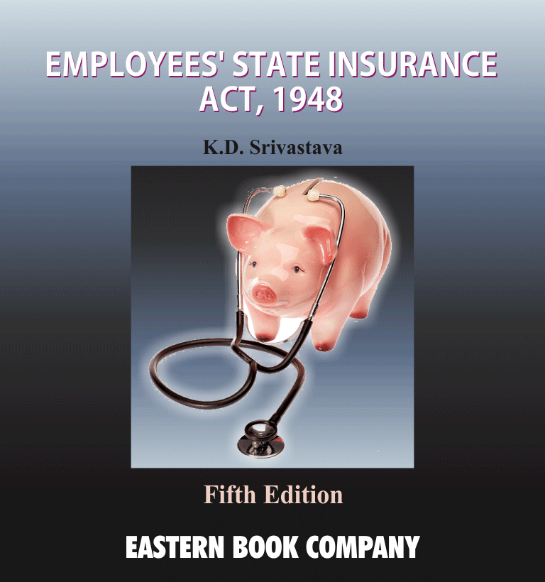 Commentaries on  Employees State Insurance Act, 1948