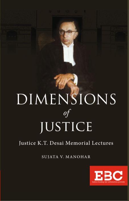 Dimensions of Justice (Justice K T Desai Memorial Lectures)