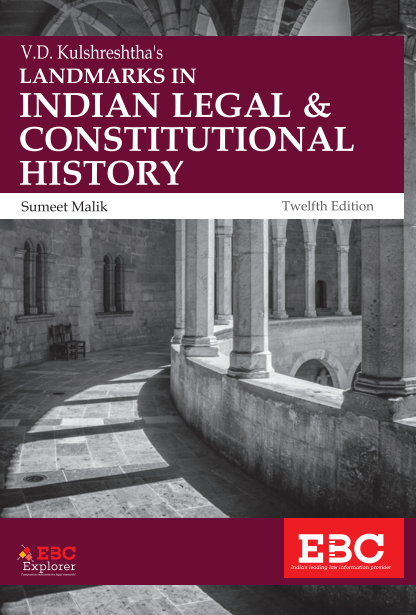 V D Kulshreshtha's Landmarks in Indian Legal and Constitutional History