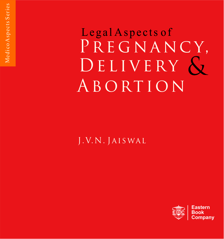 Legal Aspects of Pregnancy, Delivery and Abortion by J.V.N. Jaiswal