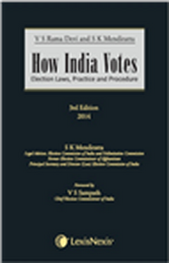 V S Rama Devi and S K Mendiratta: How India Votes (Election laws, practice and procedure)