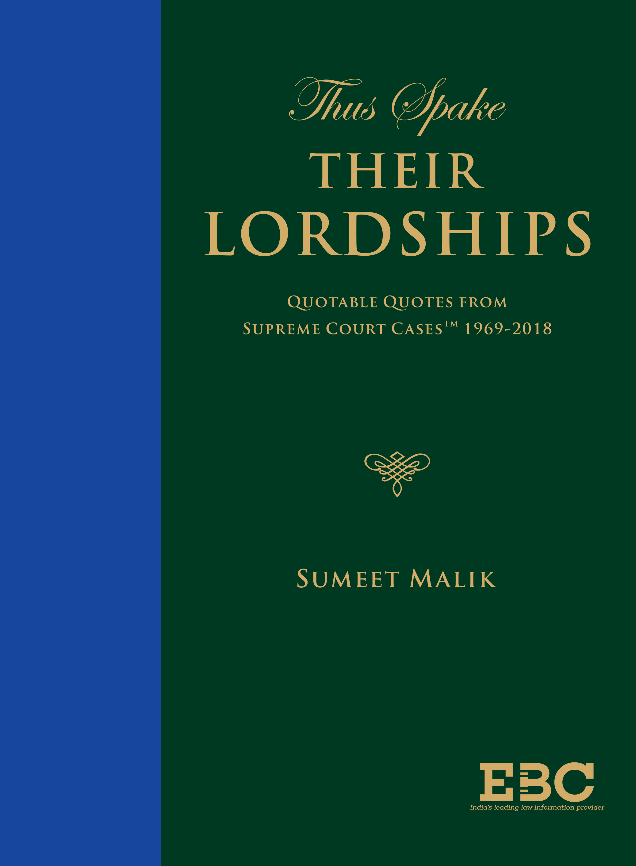 Thus Spake Their Lordships! Quotable Quotes from Supreme Court Cases (SCC) (1969 - 2018)
