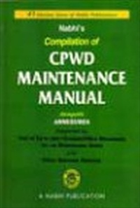 Compilation of CPWD Maintenance Manual alongwith Annexures, 2008.