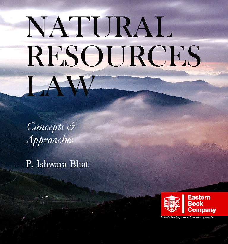 Natural Resources Law- Concepts and Approaches by P. Ishwara Bhat