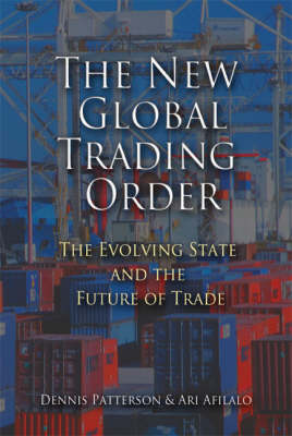 The New Global Trading Order: The Evolving State and the Future of Trade