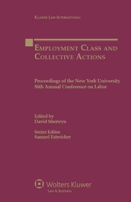 Employment Class and Collective Actions: Proceedings of the New York University 56th Annual Conference on Labor
